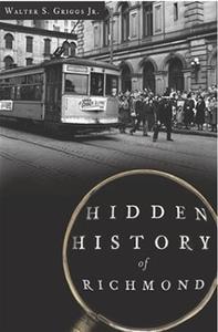 Hidden History of Richmond Virginia [Paperback]